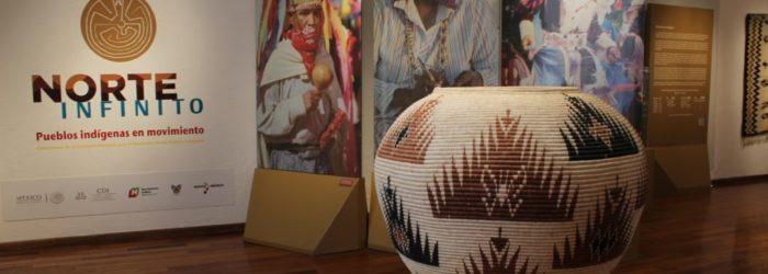 """Exposición  """"Norte Infinito, Pueblos indÍgenas en movimiento"""""""