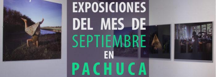Exposiciones durante el mes de Septiembre en Pachuca